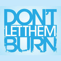 Don't Let Them Burn