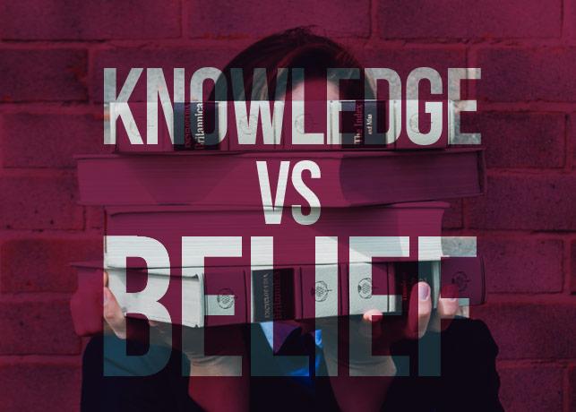Knowledge vs Belief