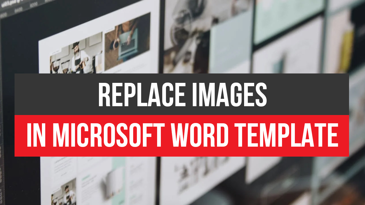How to Replace Images in Microsoft Word Template